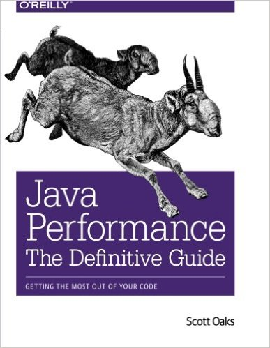 Java Performance: The Definitive Guide: Getting the Most Out of Your Code by Scott Oaks