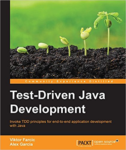 Test-Driven Java Development by Viktor Farcic and Alex Garcia